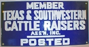 Member Texas and Southwestern Cattle Raisers Assn Posted Sign