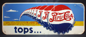 Pepsi Tops.... Aluminum Single Sided Sign