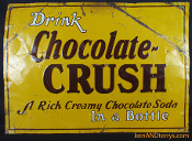 Crush A Rich Creamy Chocolate Soda In a Bottle Sign