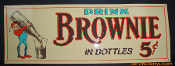Brownie in Bottles 5 Cent Single Sided Thin Tin Sign